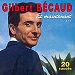 Gilbert Bécaud Et Maintenant ... - 20 Succès