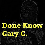 Gary G. Done Know