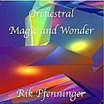 Rik Pfenninger Orchestral Magic And Wonder