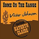Victor Johnson Home On The Range (Feat. Kathryn Claire)