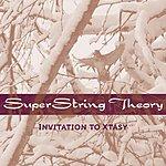 SuperString Theory Invitation To Xtasy