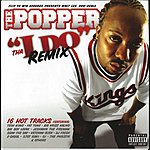 """Popper Tha """"I Do"""" (Remix)"""