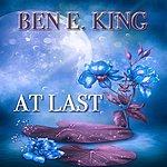 Ben E. King At Last (30 Original Songs)