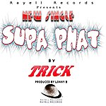 Trick Supa Phat (Feat. Sleepy) - Single