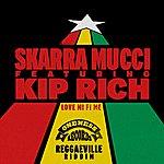 Skarra Mucci Love MI Fi Me