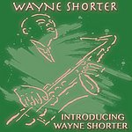 Wayne Shorter Introducing Wayne Shorter (Original Album)