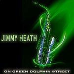 Jimmy Heath On Green Dolphin Street (Original Tracks)