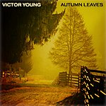 Victor Young Autumn Leaves