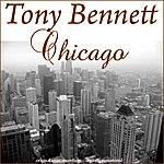 Tony Bennett Chicago (45 Original Songs)