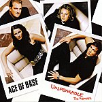 Ace Of Base Unspeakable (The Remixes)