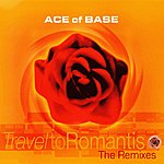 Ace Of Base Travel To Romantis (The Remixes)