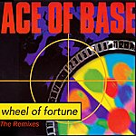 Ace Of Base Wheel Of Fortune (The Remixes)