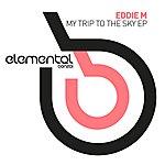 Eddie M My Trip To The Sky Ep