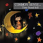 Common Sense Time Stood Still Ep