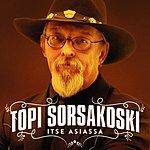 Topi Sorsakoski Itse Asiassa (2012 - Remaster) [Remix]