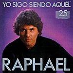 Raphael Yo Sigo Siendo Aquel