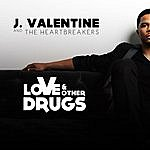 J. Valentine Love & Other Drugs