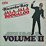 Ricardo Ray Jala Jala Boogaloo Volume II