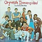 Orquesta Inmensidad La Salsa De Hoy