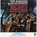 Tito Rodriguez Back Home In Puerto Rico