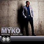 Myko Nothing I Wont Do - Single