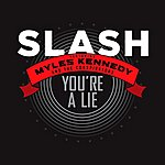 Slash You're A Lie (Feat. Myles Kennedy & The Conspirators) (Single)