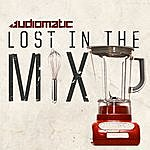 Audiomatic Lost In The Mix Ep