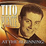 Tito Puente At The Beginning!
