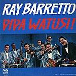 Ray Barretto Viva Watusi!