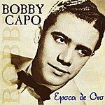 Bobby Capo Epoca De Oro