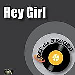Off The Record Hey Girl - Single