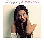 Anggun Echo (You And I) (Anton Wick Remix)