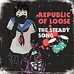 Republic Of Loose The Steady Song (Radio Edit)