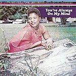 Barbara Jones You're Always On My Mind