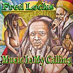 Fred Locks Music Is My Calling