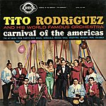Tito Rodriguez Carnival Of The Americas