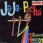 Orquesta Aragón Ja-Ja-Pachá