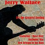 Jerry Wallace It's The Greatest Feeling