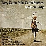 Larry Gatlin And The Gatlin Brothers Band Broken Lady