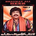Shaukat Ali Heer Waris Shah (Pt. 2)