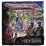 Guy Davis The Adventures Of Fishy Waters: In Bed With The Blues