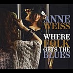 Anne Weiss Where Folk Gets The Blues