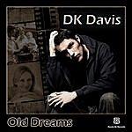 D.K. Davis Old Dreams