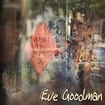 Eve Goodman What The Living Do