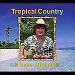 Gene Mitchell Tropical Country