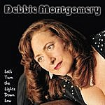 Debbie Montgomery Let's Turn The Lights Down Low
