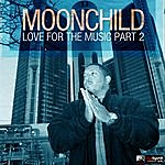 Moonchild Moonchild: Love For The Music, Part 2