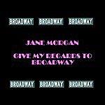 Jane Morgan Give My Regards To Broadway