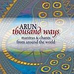 Arun Thousand Ways