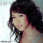 Angelface I Blame You (Single)